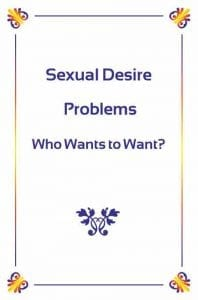 Sexual-Desire-Problems--Who-Wants-to-Want--small-web
