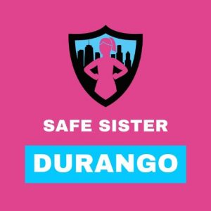 Safe Sister at Durango